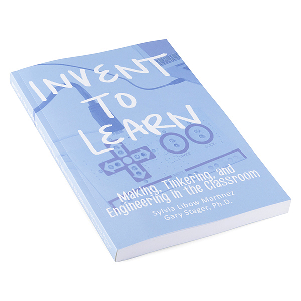 Invent To Learn: Making, Tinkering, and Engineering in the Class