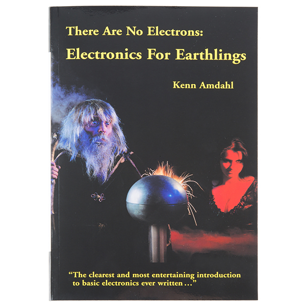There Are No Electrons: Electronics for Earthlings